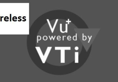 [TUTORIAL] So richten Sie Wireless auf VTI ein – VU+